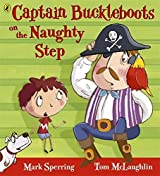 Captain Buckleboots on the Naughty Step by Mark Sperring (2011-02-03)