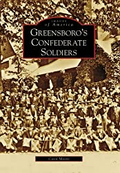 Greensboro's Confederate Soldiers (Images of America (Arcadia Publishing))