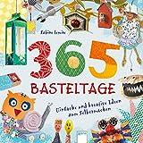 365 Basteltage - Einfache und kreative Ideen zum Selbermachen