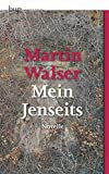 Mein Jenseits. Novelle - Martin Walser