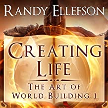Creating Life: The Art of World Building, Volume 1