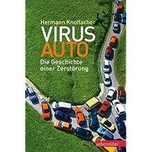 Virus Auto: Die Geschichte einer Zerstörung