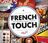 French touch - electronic music made in France, vol.1 / Modjo, Demon, Cassius...[et al.], comp. |