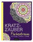 Kratzzauber Farbentraum: mit 10 Vorlagen, Bastelideen, Kratzstift (Malprodukte für Erwachsene)