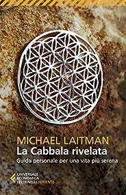 La Cabbala rivelata: Guida personale per una vita più serena (Universale economica. Oriente Vol. 8364)