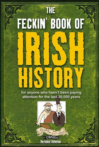 The Feckin' Book of Irish History Cover Image