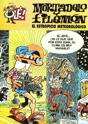 El estropicio meteorológico (Olé! Mortadelo 17) (Bruguera Clásica) por F. (Ibañez Talavera, Ibañez