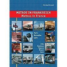 Metros in Frankreich /Metros in France: Paris, Lyon, Marseille, Lille, Toulouse, Rennes & Rouen: Paris, Marseille, Lyon, Lille, Toulouse, Rennes, Laon and Rouen
