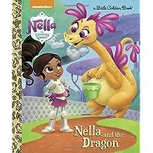 Nella and the Dragon (Nella the Princess Knight) (Little Golden Book)