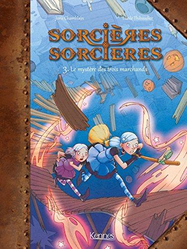 Sorcières Sorcières BD T03: Le Mystère des trois marchands