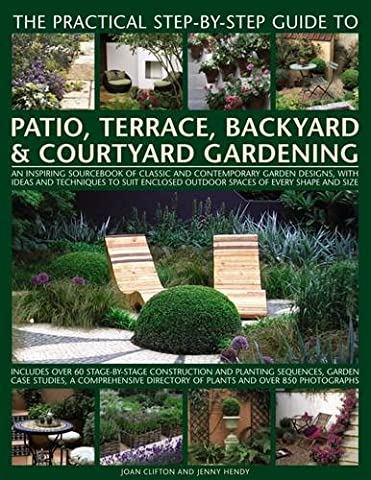 The Practical Step-by-Step Guide to Patio, Terrace, Backyard & Courtyard