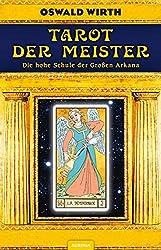 Tarot der Meister: Die hohe Schule der Großen Arkana