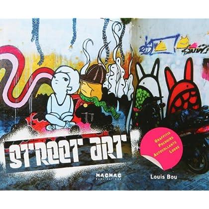 Street Art : Graffiti, pochoirs, autocollants, logos