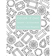 Color it Chic: Adorn and Accessorize by Nancy Riegelman (2014-06-06)