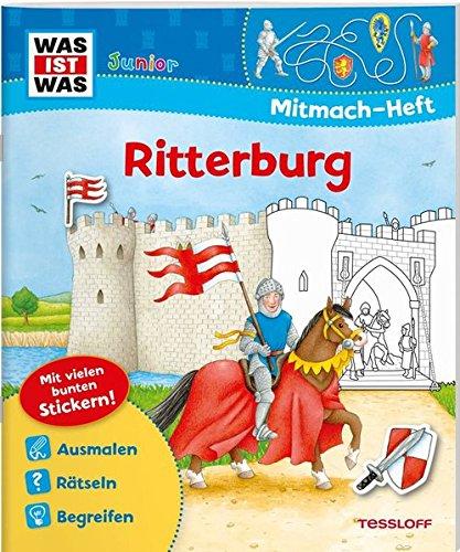 Junior-ritter (Mitmach-Heft Ritterburg: Spiele, Rätsel, Sticker (WAS IST WAS Junior Mitmach-Hefte))