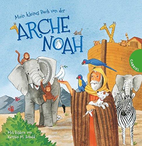 Mein kleines Buch von der Arche Noah
