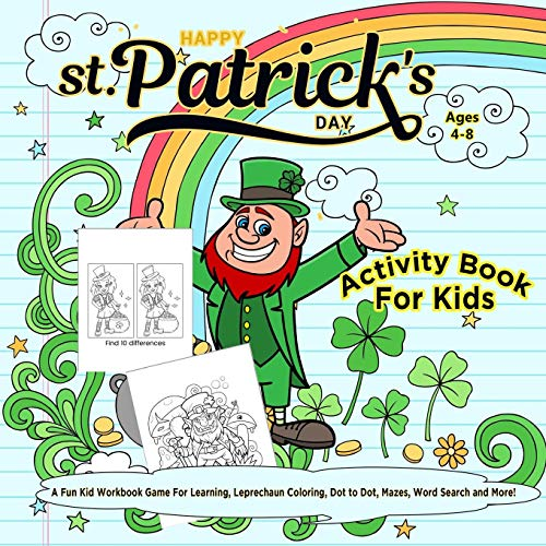 Day Activity Book for Kids Ages 4-8: A Fun Kid Workbook Game For Learning, Leprechaun Coloring, Dot to Dot, Mazes, Word Search and More! ()