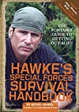 Image de Hawke's Special Forces Survival Handbook: The Portable Guide to Getting Out Aliv