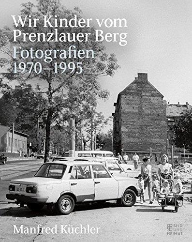 Wir Kinder vom Prenzlauer Berg: Fotografien 1970-1995 Buch-Cover