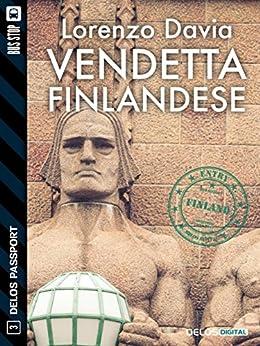 Vendetta finlandese (Delos Passport) di [Lorenzo Davia]