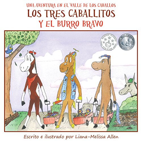 Los Tres Caballitos Y el Burro Bravo (Spanish edition of children's picture book The Three Little Horses and the Big Bully Donkey about bullying, friendship, ... (A Horse Valley Adventure (Spanish) nº 1) por Liana-Melissa Allen
