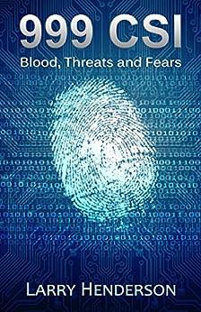 999 CSI: Blood, Threats and Fears (English Edition) par [Henderson, Larry, Hollington, Kris]