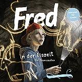 Fred in der Eiszeit: Der Feuerzauber (Fred. Archäologische Abenteuer)