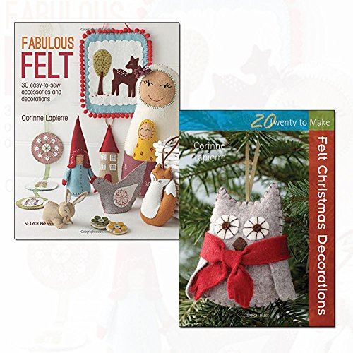 Corinne Lapierre 2 Books Bundle Collection (Fabulous Felt: 30 easy-to-sew accessories and decorations,Felt Christmas Decorations (Twenty to Make))