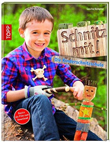 Schnitz mit!: Die Kinderschnitzschule - Holz-schnitz-taschenmesser