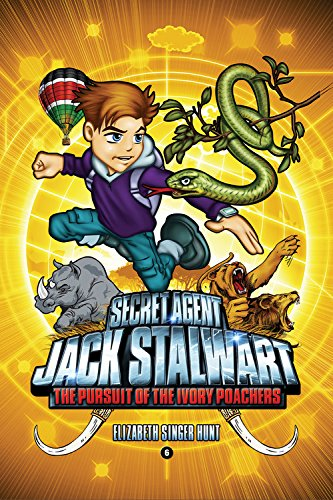 Secret Agent Jack Stalwart: Book 6: The Pursuit of the Ivory Poachers: Kenya (The Secret Agent Jack Stalwart Series, Band 6)