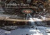 Forbidden Places : Tome 2, Explorations insolites d'un patrimoine oublié
