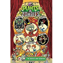 Plants vs. Zombies Volume 9 The Greatest Show Unearthed