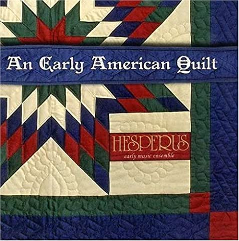 An Early American Quilt by Hesperus:Early Music Ensemble (2007-10-09) (Early American Quilts)