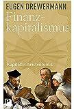 Kapital & Christentum: Finanzen, Frieden, Freiheit - Kapital und Christentum (Band 2)