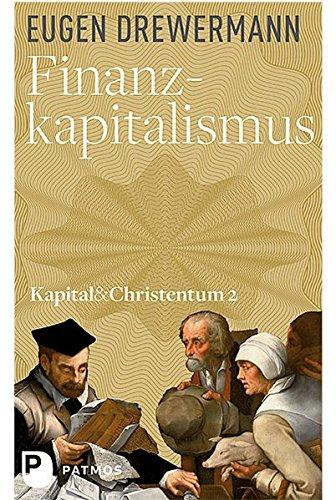 Finanzen, Frieden, Freiheit - Kapital und Christentum (Band 2) (Kapital & Christentum)