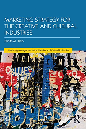 Marketing Strategy for Creative and Cultural Industries (Mastering Management in the Creative and Cultural Industries)