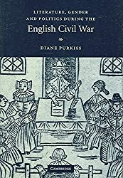 [Literature, Gender and Politics During the English Civil War] (By: Diane Purkiss) [published: September, 2005]