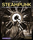 Image de The Art of Steampunk, Revised Second Edition: Extraordinary Devices and Ingeniou