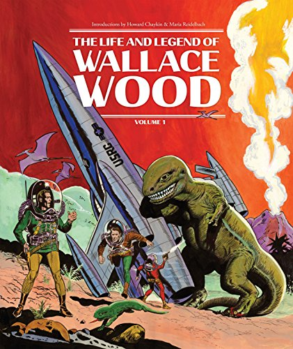 The Life and Legend of Wallace Wood Vol. 1