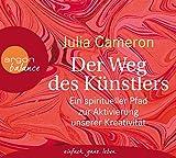 Der Weg des Künstlers: Ein spiritueller Pfad zur Aktivierung unserer Kreativität - Julia Cameron