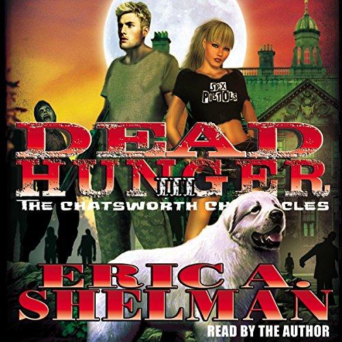 Dead Hunger III: The Chatsworth Chronicles (Chatsworth Audio)