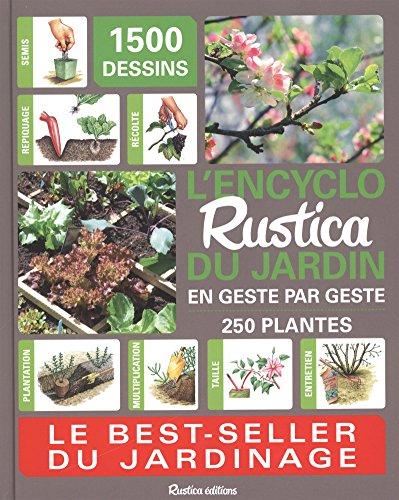L'encyclo Rustica du jardin : En geste par geste par Collectif
