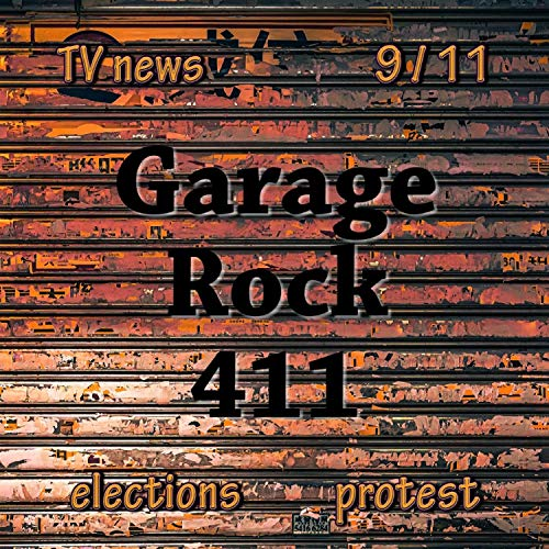 Garage Rock 411 [Explicit]