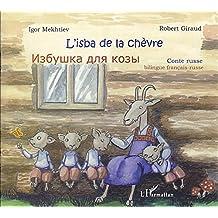 L'isba de la chèvre : Conte russe, édition bilingue français-russe