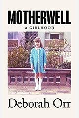 Motherwell: A Girlhood Hardcover