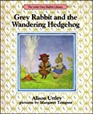 Cover of: Little Grey Rabbit and the Wandering Hedgehog (The Little Grey Rabbit library) | Alison Uttley