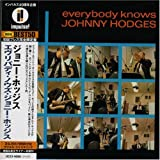 Everybody Knows Johnny Hodges by Johnny Hodges (2007-01-01)