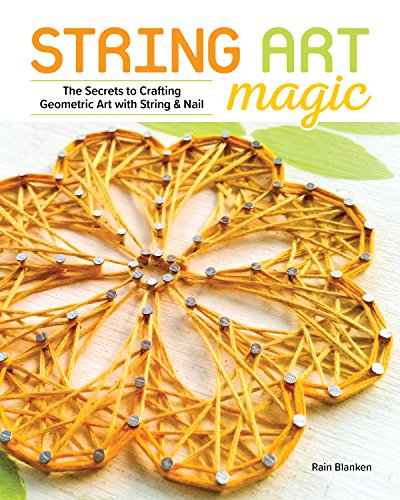 String Art Magic: Secrets to Crafting Geometric Art with String and Nail (String Art Nail)