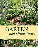 Gärten und Grüne Oasen: In Südbaden und im Dreiländereck Deutschland, Frankreich, Schweiz - Evelyn Thieme