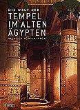 Die Welt der Tempel im alten Ägypten - Richard H Wilkinson